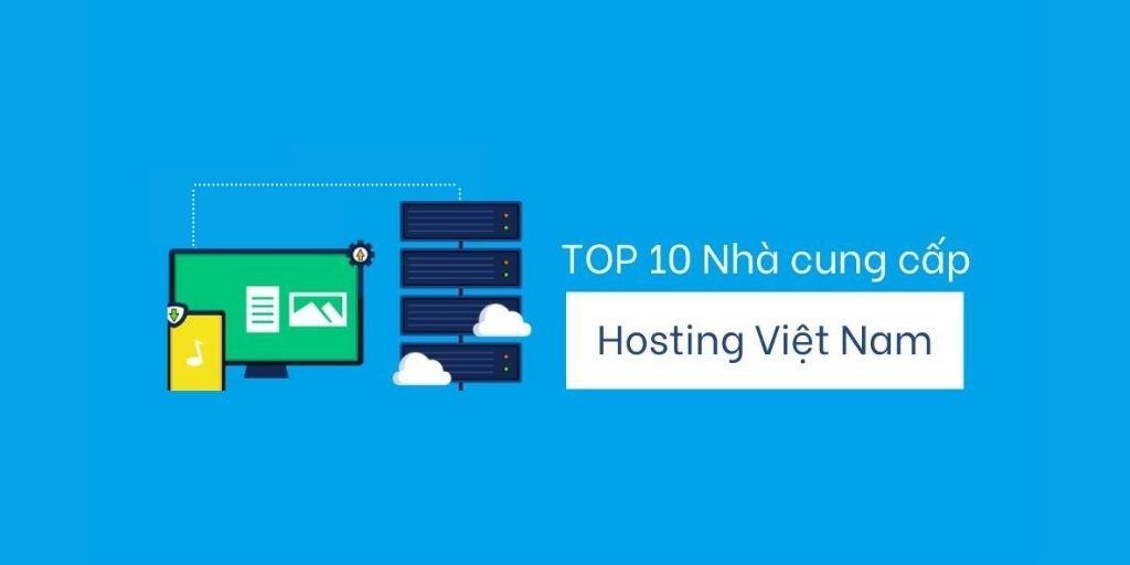 Top 10 nhà cung cấp Hosting – Web Hosting Việt Nam tốt nhất