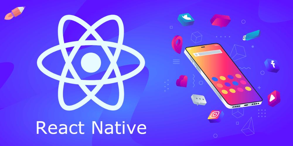 React Native là gì? Tổng hợp những điều cần biết về React Native