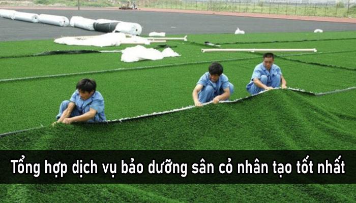 Tổng hợp dịch vụ bảo dưỡng sân cỏ nhân tạo tốt nhất