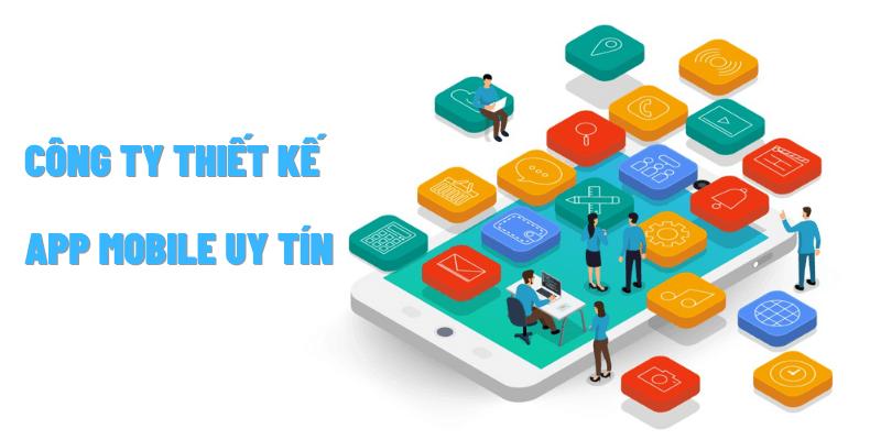 Top 10 công ty thiết kế app mobile chuyên nghiệp hàng đầu